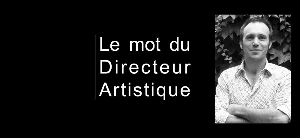 Le mot du directeur artistique